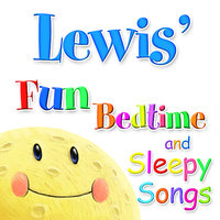 Fun Bedtime and Sleepy Songs For Lewis — Eric Quiram, Julia Plaut, Michelle Wooderson, Ingrid DuMosch, The London Fox Players