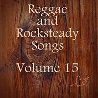 Reggae and Rocksteady Songs Vol 15 — сборник