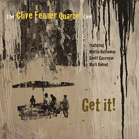 Get it! — The Clive Fenner Quartet