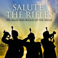 Salute The Rifles - The Band And Bugles Of The Rifles — The Band and Bugles of The Rifles