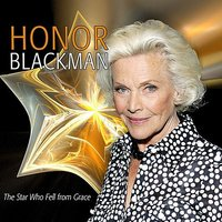 The Star Who Fell from Grace — Honor Blackman