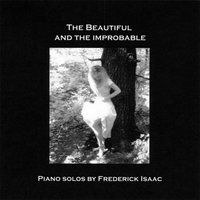 The Beautiful and the Improbable — Frederick Isaac