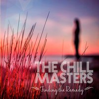 Finding the Remedy — The Chill Masters