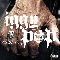 Skull Ring — Iggy Pop