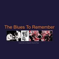 The Blues To Remember — сборник