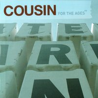 For The Ages — Cousin
