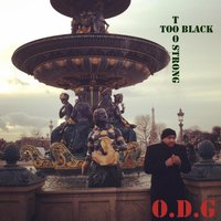 Too Black Too Strong EP — O.D.G