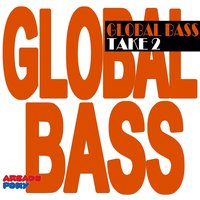 Global Bass Take 2 — Kingman Fire, FredFromFrance, Floyd