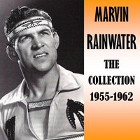 The Collection 1955-1962 — Marvin Rainwater