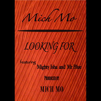Looking For (feat.  Mighty Isha & Mr Blue) — Mich Mo