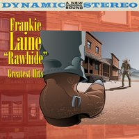 Rawhide - Greatest Hits — Frankie Laine