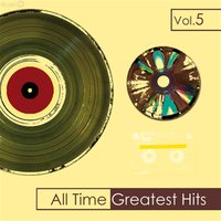 All Time Greatest Hits, Vol. 5 — сборник