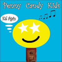 Kid Again — Penny Candy Kids