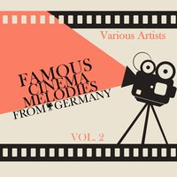 Famous Cinema Melodies From Germany, Vol. 2 — сборник