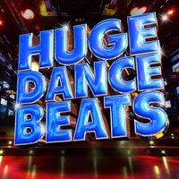 Huge Dance Beats — Dance DJ, Dance Hits 2014, Dance Hits 2015, Dance DJ|Dance Hits 2014|Dance Hits 2015