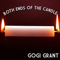 Both Ends of the Candle — Gogi Grant