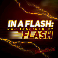 "In a Flash (Rap Inspired by ""The Flash"") — CriticalStrike"