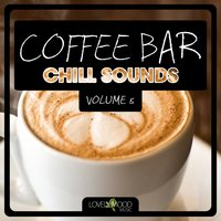 Coffee Bar Chill Sounds, Vol. 5 — сборник