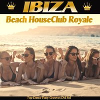 Ibiza Beach House Club Royale — сборник
