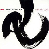 Line on Love — Marty Ehrlich