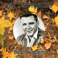 The Outstanding Big Bopper — Big Bopper