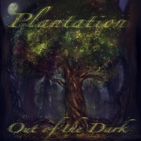 Out of the Dark — Plantation