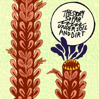 Under Soil and Dirt — The Story So Far
