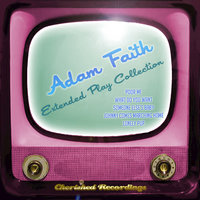 Adam Faith - The Extended Play Collection — Adam Faith