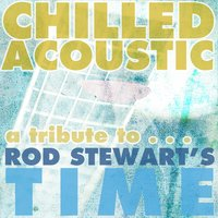 Chilled Acoustic: A Tribute to Rod Stewart's Time — Levi Pickings