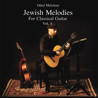 Jewish Melodies for Classical Guitar, Vol. 2 — Oded Melchner