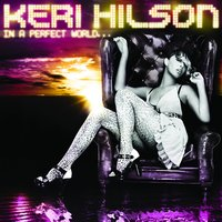 In A Perfect World... — Keri Hilson