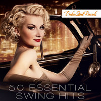 50 Essential Swing Hits, Vol. 1 — сборник