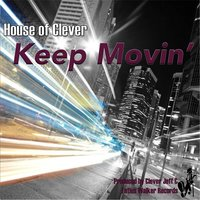 Keep Movin' — House of Clever