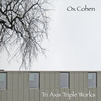 Tri Axis Triple Works — Ox Cohen