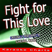 Fight for This Love — Karaoke Charts
