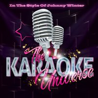 The Karaoke Universe in the Style of Johnny Winter — The Karaoke Universe