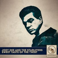 Sweet Taste of the Twist — Joey Dee and the Starliters