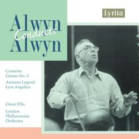 Alwyn Conducts Alwyn — London Philharmonic Orchestra, Osian Ellis, William Alwyn, Geoffrey Browne, London Philharmonic Orchestra|Geoffrey Browne|Osian Ellis
