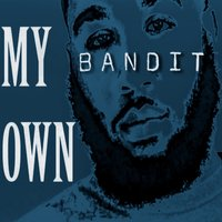My Own — Bandit