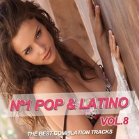 Nº1 Pop & Latino Vol. 8 — сборник