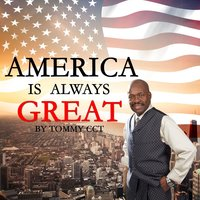 American Is Always Great — Tommy CCT