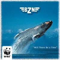 Will There Be A Time — BZN