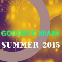 Goodbye Miami Summer 2015 — сборник