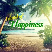 Island Of Happiness, Vol. 1 — сборник