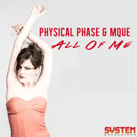 All Of Me — Physical Phase, Mque, Physical Phase & MQUE