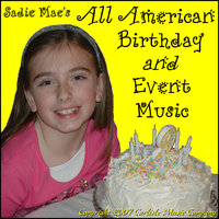 Classic Birthday and Event Music! — Sadie Mae's All American Birthday and Event Music