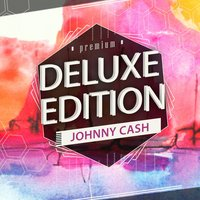 Deluxe Edition 1 — Johnny Cash
