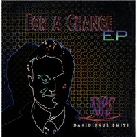 For a Change EP — David Paul Smith