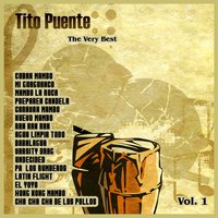 The Very Best: Tito Puente Vol. 1 — Tito Puente
