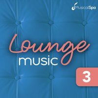 Lounge Music 3: Chillout Ibiza — Musical Spa